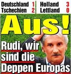Rudi, wir sind die Deppen Europas!